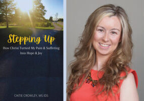"""""""Stepping Up: How Christ Turned My Pain and Suffering into Hope and Joy,"""" is the first book by Caitie Crowley, a member of St. Jude Parish in Peoria."""